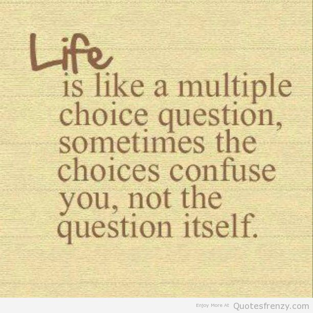 Life Test Choices Quotes V Erken Je Kracht